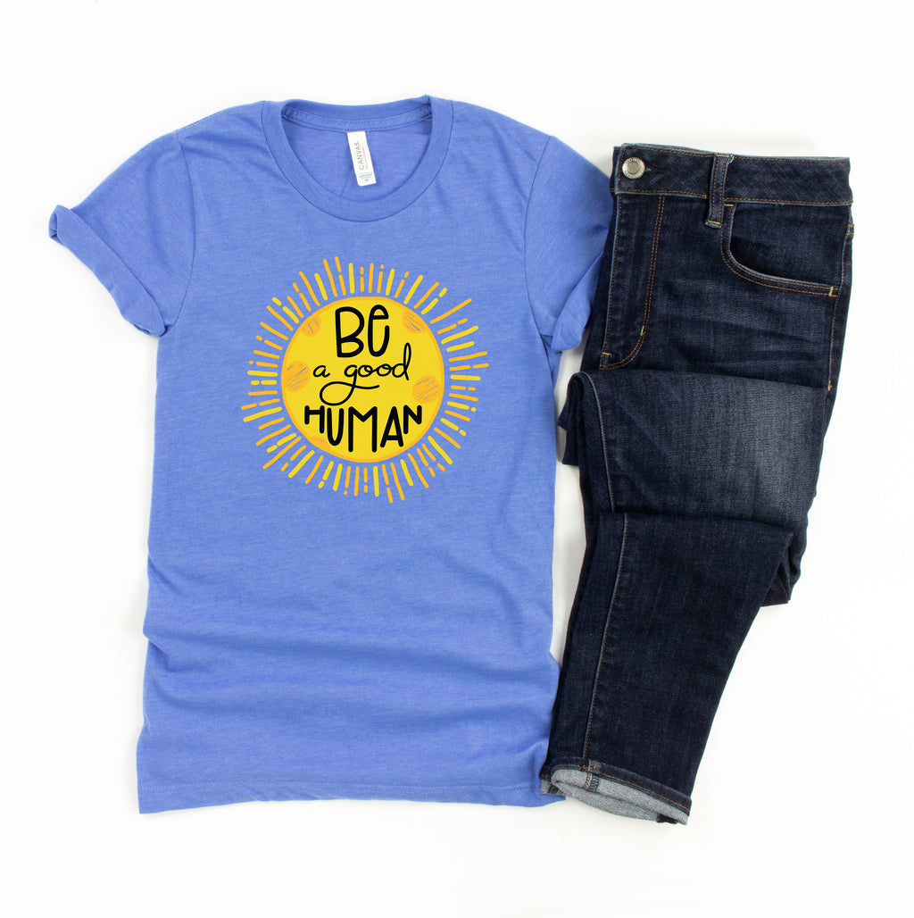 Be A Good Human - Heather Columbia Blue Unisex Tee