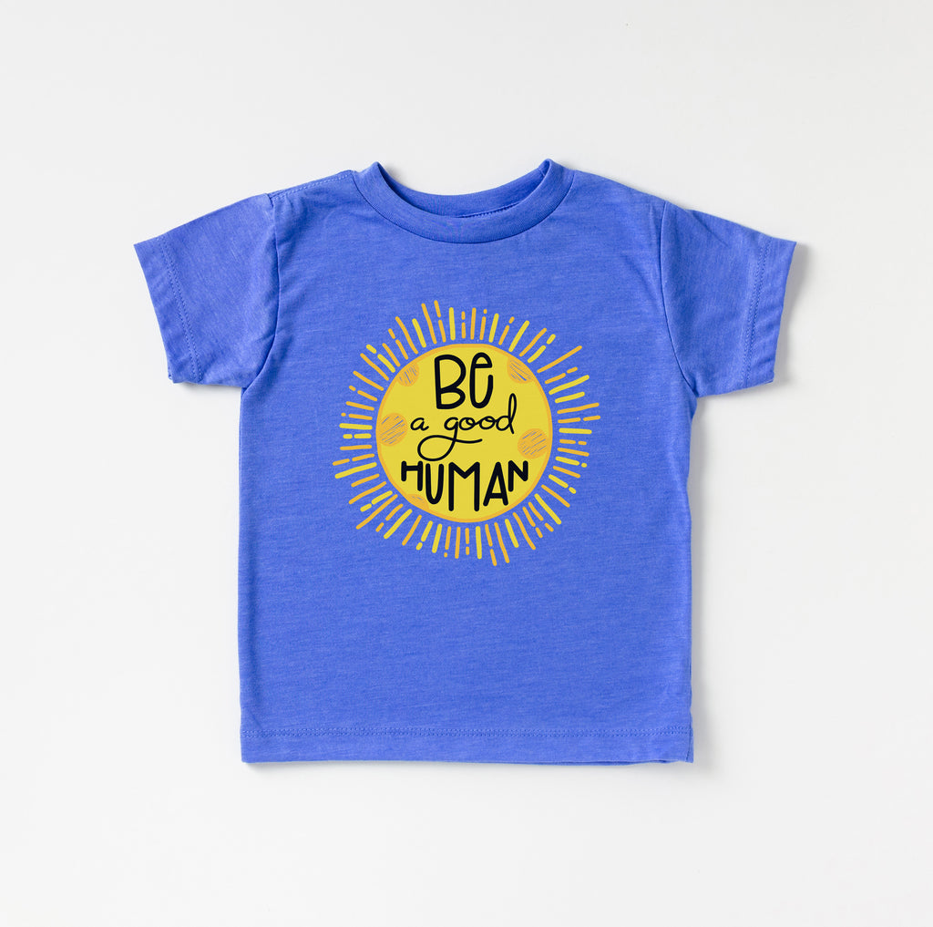 Be A Good Human - Columbia Blue Kids Tee