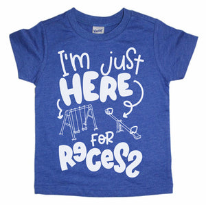 I'm Just Here for Recess white ink- Kids Tee