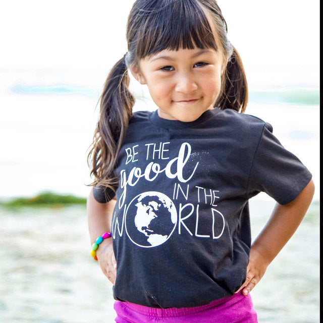Be the Good in the World - Kids Tee