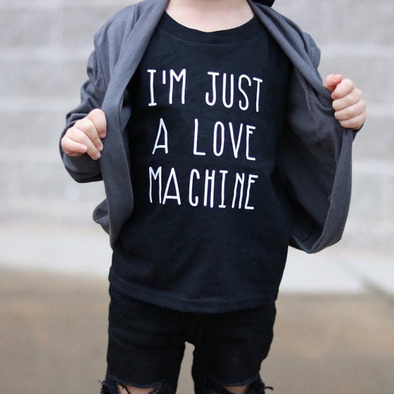 I'm Just a Love Machine  - Kids Tee