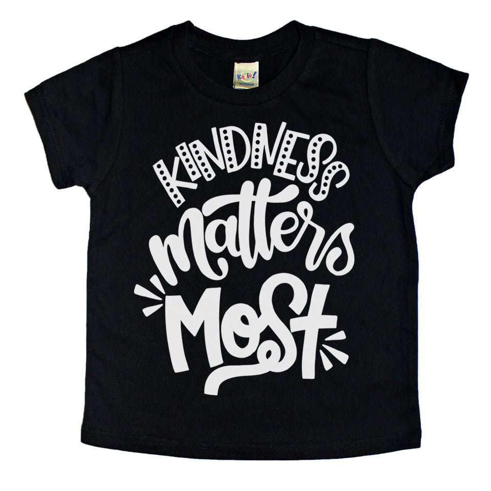 Kindness Matters Most - Kids Tee