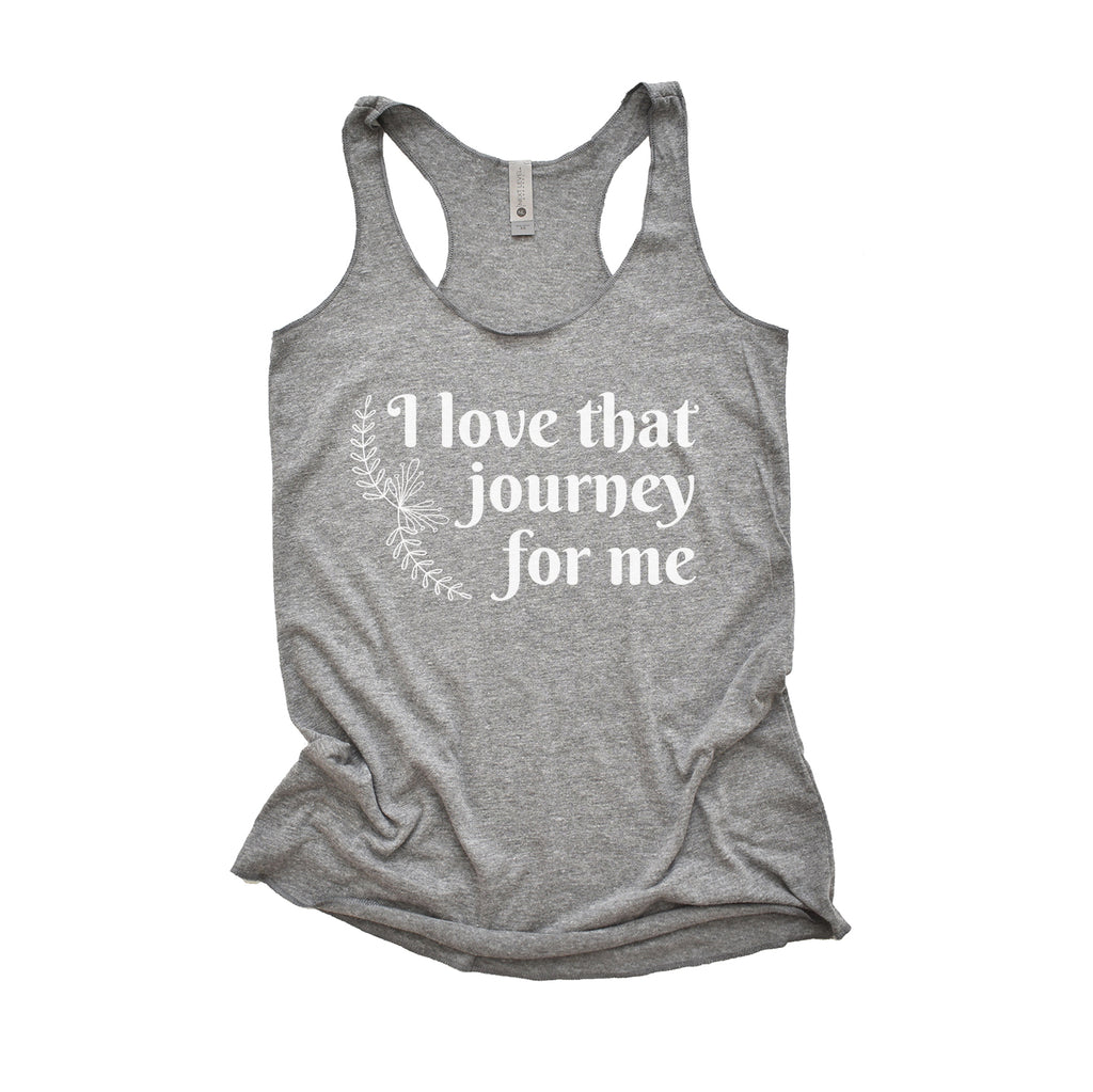 I Love that Journey for Me - Grey Women's Triblend Tank