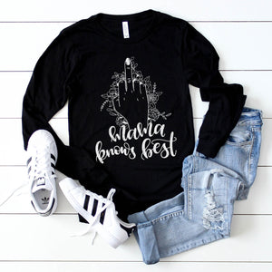 Mama Knows Best - Black Unisex Long Sleeve
