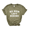 No Mom Left Behind - Heather Olive Unisex Tee