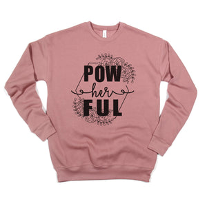 pow her ful feminist womens sweatshirt girl power womens empowerment shirt womens march rally shirt