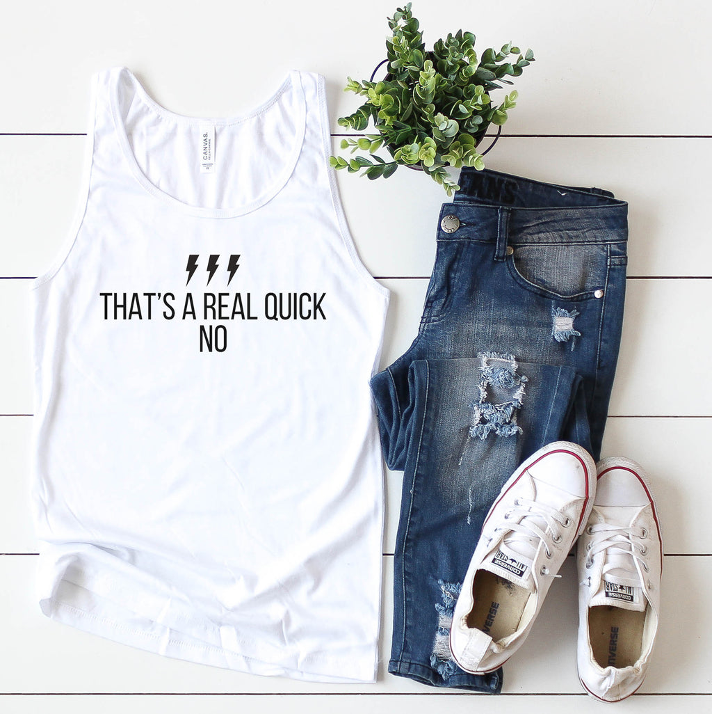 That's a Real Quick No - White Unisex Tank