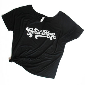 Retro Good Mom - Black Slouchy Tee