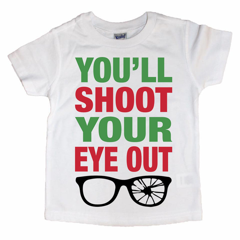You'll Shoot Your Eye Out - Kids Holiday Tee
