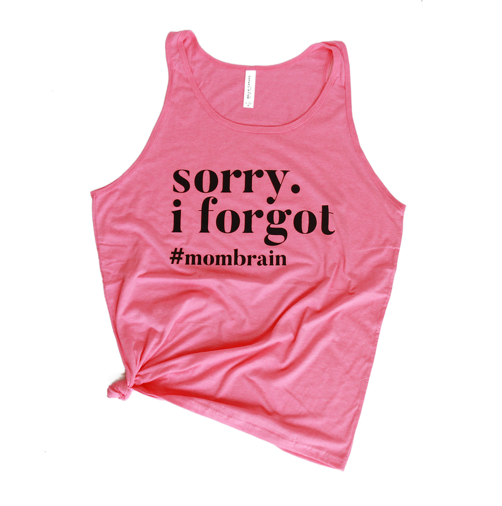 Sorry I Forgot #mombrain - Neon Pink Unisex Tank