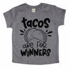 Tacos are for Winners black ink - Kids Tee