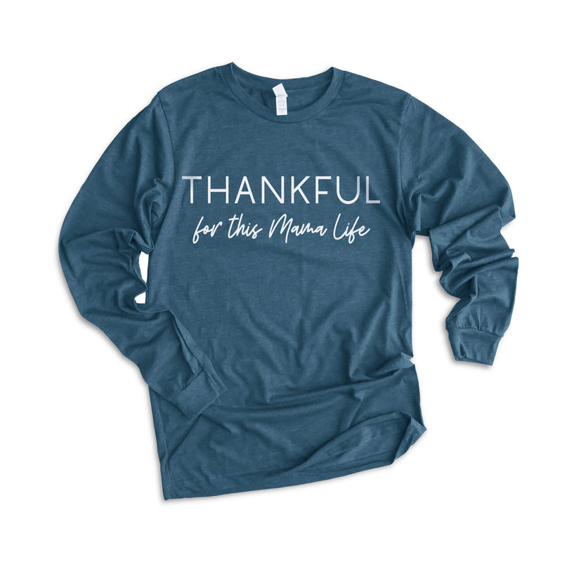 Thankful for this Mama Life - Deep Teal Unisex Long Sleeve