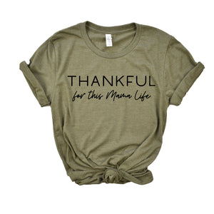 Thankful for this Mama Life - Heather Olive Unisex Tee