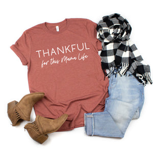 Thankful for this Mama Life - Heather Clay Unisex Tee