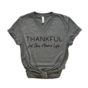 Thankful for this Mama Life - Deep Heather Gray Vneck Unisex Tee