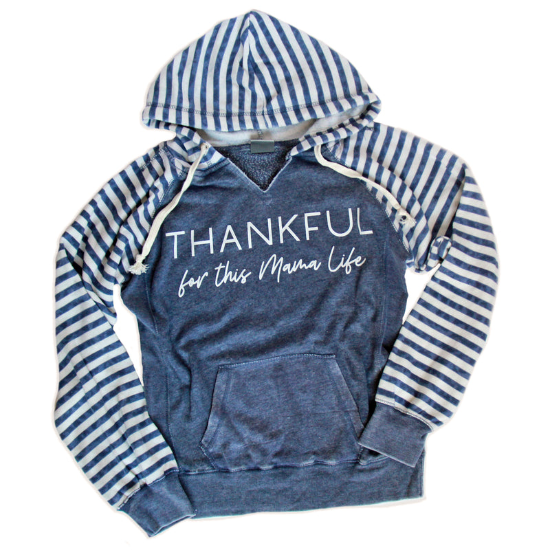 Thankful for this Mama Life - Women's Striped Hoodie