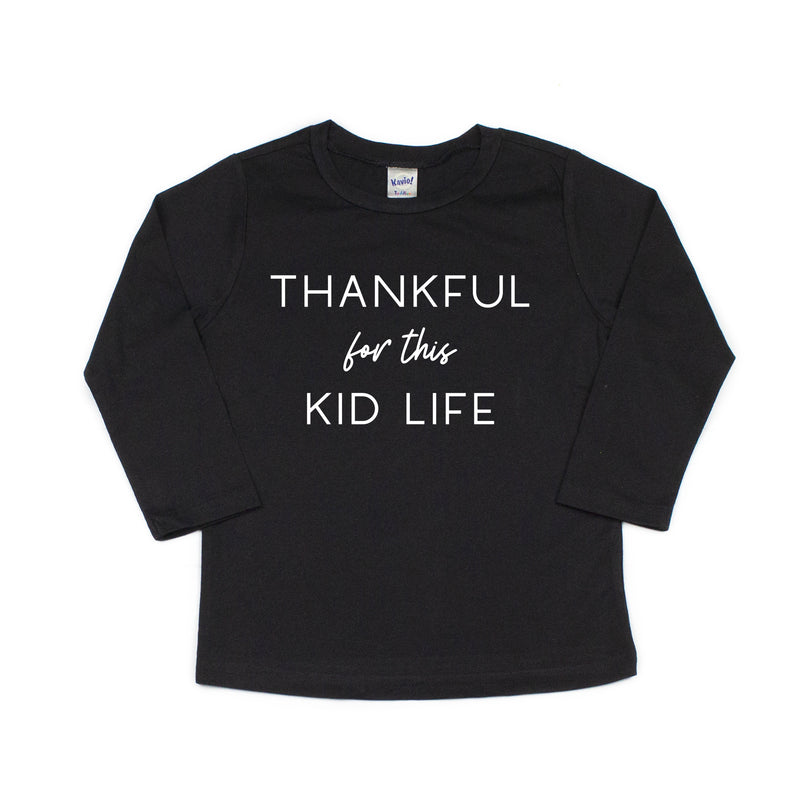Thankful for this Kid Life - Kids Thanksgiving Long Sleeve Tee