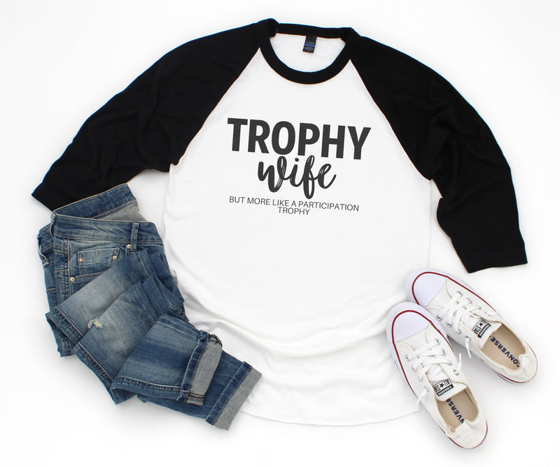 Trophy Wife - White & Black Unisex Raglan