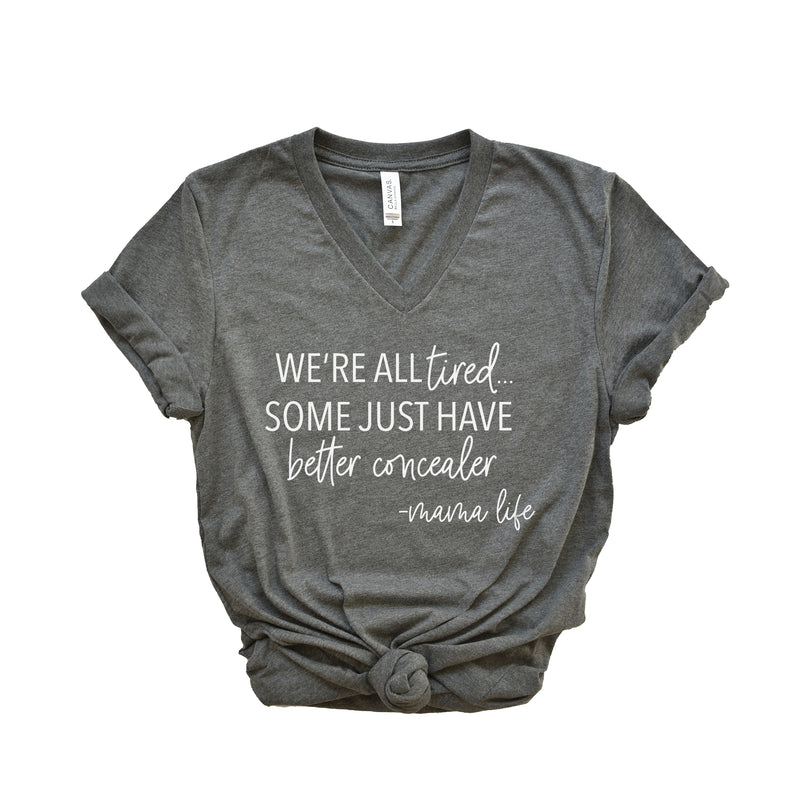 We're All Tired - Deep Gray Unisex Vneck Tee