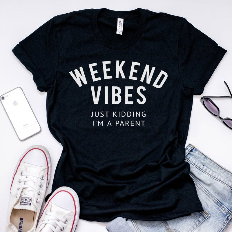 Weekend Vibes white ink - Adult Tee