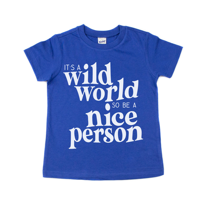 It's a Wild World so be a Nice Person - Kids Tee