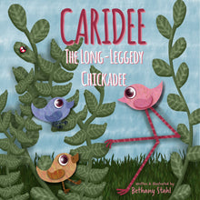 Caridee: The Long-Leggedy Chickadee