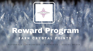 New!  Exciting Reward Program at Crystal Flower