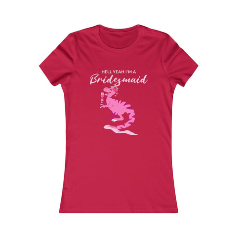 Women's Favorite Tee - Hell Yeah I'm a Bridesmaid - Crystal Flower