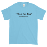 "Short-Sleeve T-Shirt ""4 Real this time"" by duffcreations.com"