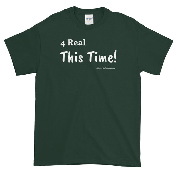T-shirts 4 Real This Time duffcreations.com (c) 2020 Robert Duff Sr