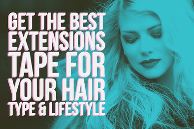 Best Extensions Tape for Your Hair Type