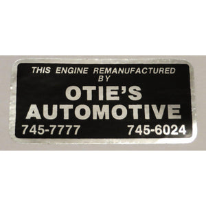 "Original ""This engine Remanufactured by Otie's Automotive"" Decal"