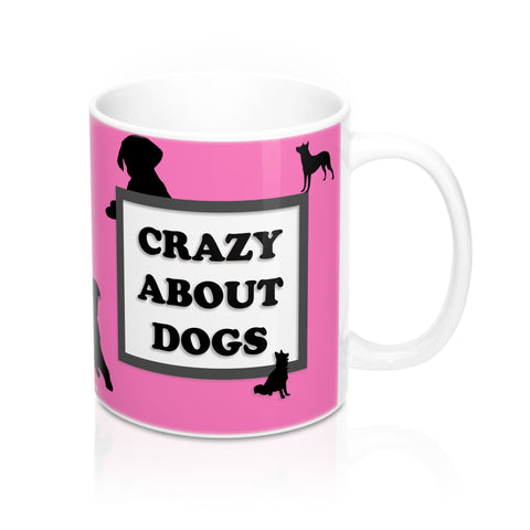 Crazy About Dogs Mug 11oz - Hot Pink