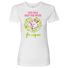 Every Child Needs Their Mother - Next Level Women's T-Shirt