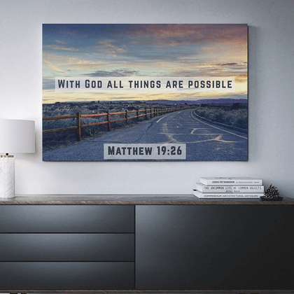 "Artwork with the Bible verse, ""With God all things are possible."" Matthew 19:26"
