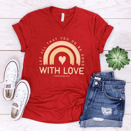 "Women's red t-shirt that says, ""Let all that you do be done with love."""