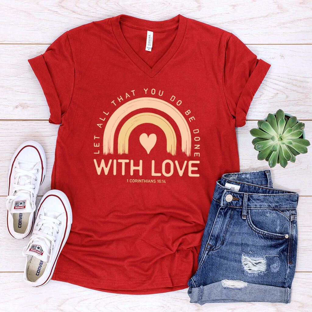 Let all that you do be done with love red v-neck shirt for Valentine's Day