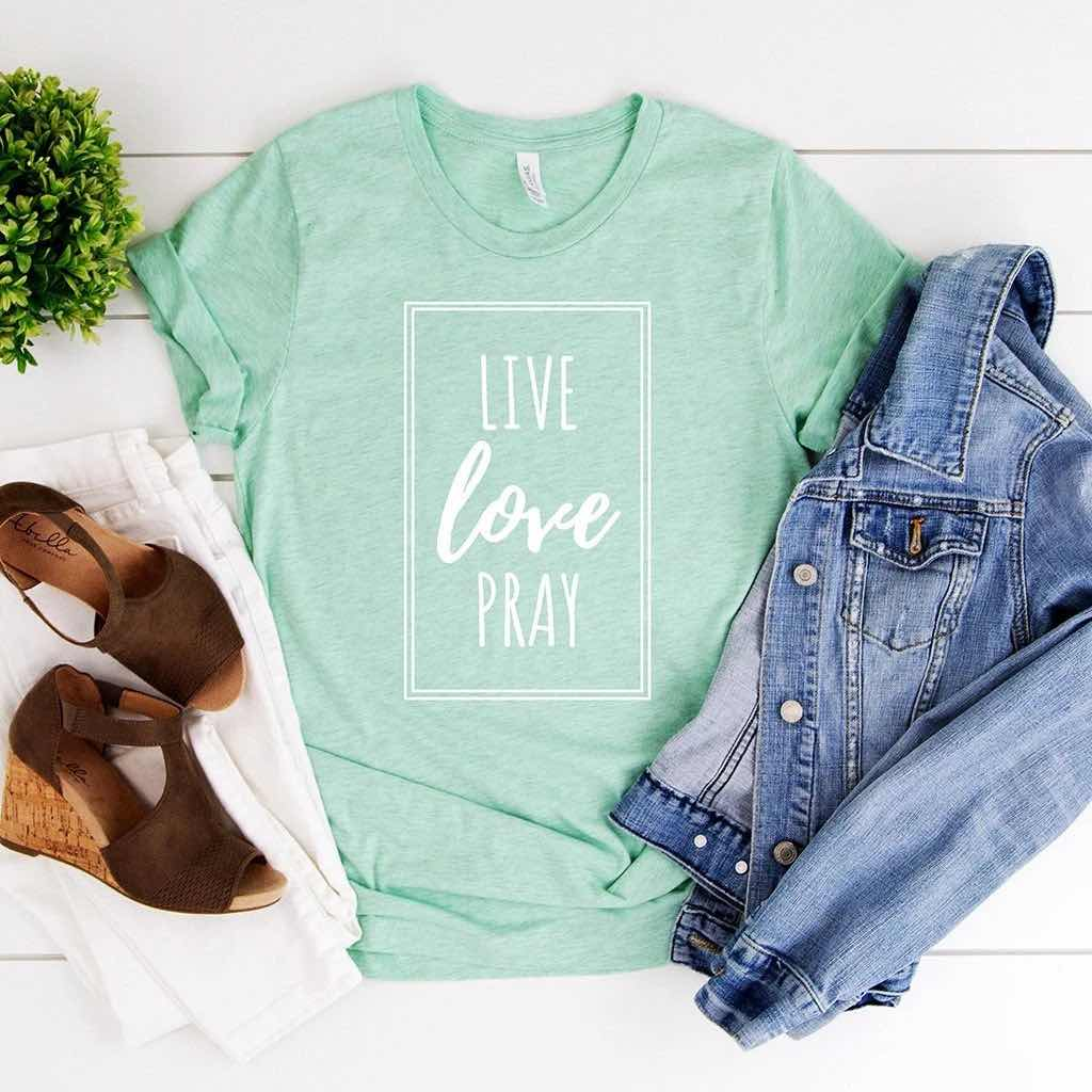Live Love Pray Shirt