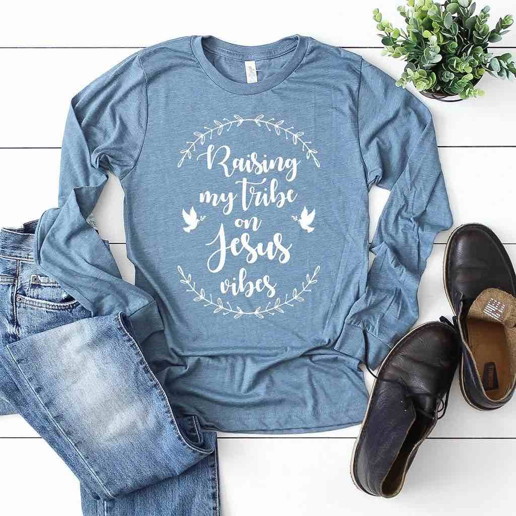 Raising my tribe on Jesus vibes long sleeve shirt for moms