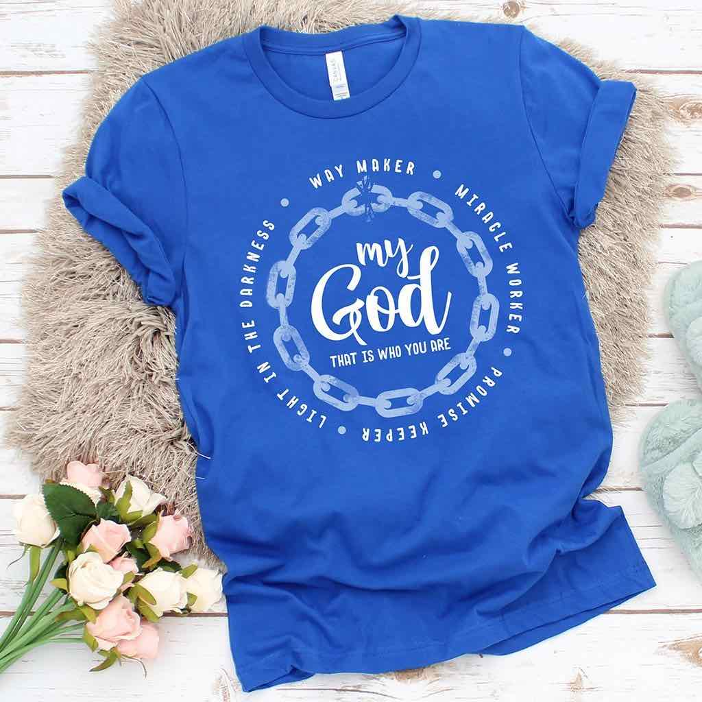 """My God that is who you are"" Christian music design on a vibrant blue t-shirt"