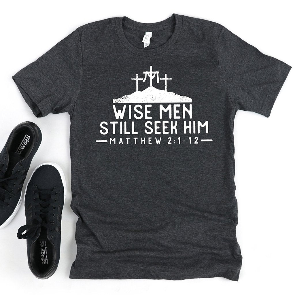 "Men's Christian premium gray shirt that reads ""wise men still seek Him"""