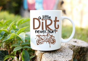 A little dirt never hurt | Coffee Mug