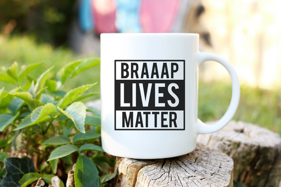 Braaap Lives Matter Mug | Coffee Mug