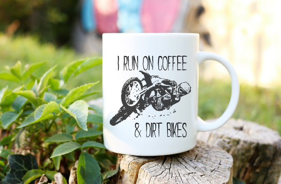 I Run On Coffee & Dirt Bikes Mug | Coffee Mug
