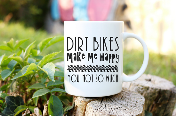 Dirt Bikes Make Me Happy You Not So Much Mug | Coffee Mug