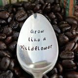 Grow Like a Wildflower | Stamped Spoon