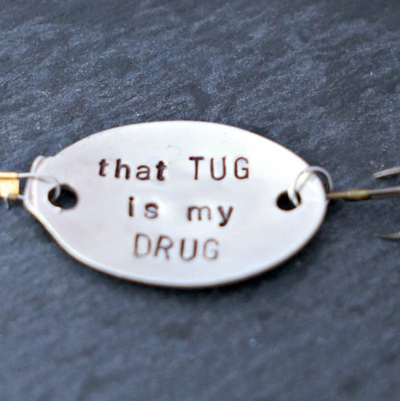Custom Fishing Lure | that TUG is my DRUG