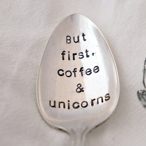But First, Coffee & Unicorns | Stamped Spoon