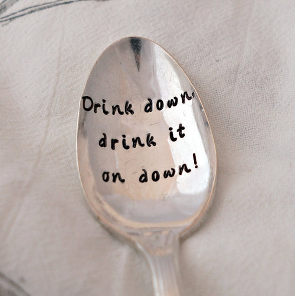Drink down, drink it on down | Stamped Spoon