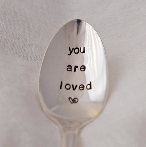 you are loved | Stamped Spoon